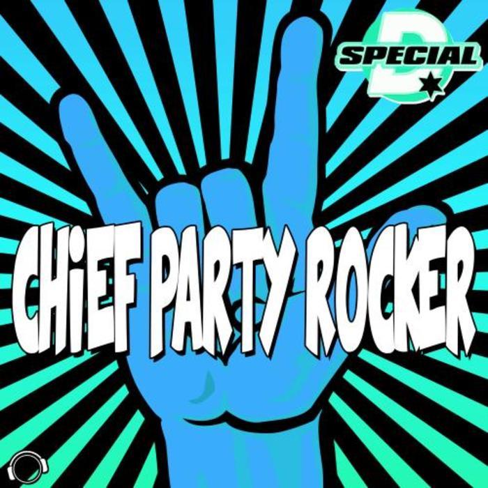 SPECIAL D - Chief Party Rocker