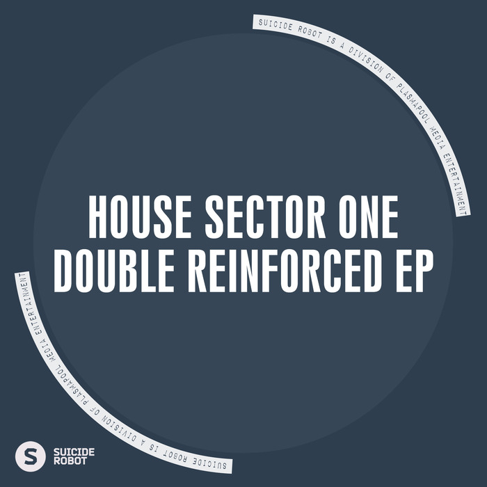 HOUSE SECTOR ONE - Double Reinforced EP