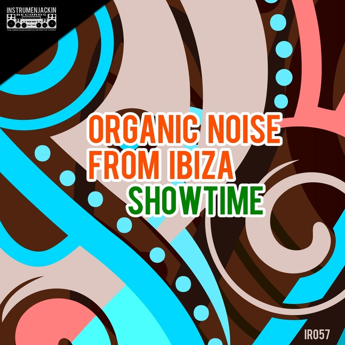 ORGANIC NOISE FROM IBIZA - Showtime