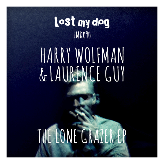 WOLFMAN, Harry/LAURENCE GUY - The Lone Grazer EP