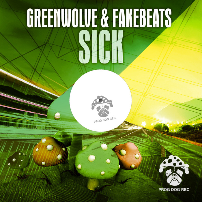 GREENWOLVE/FAKEBEATS - Sick
