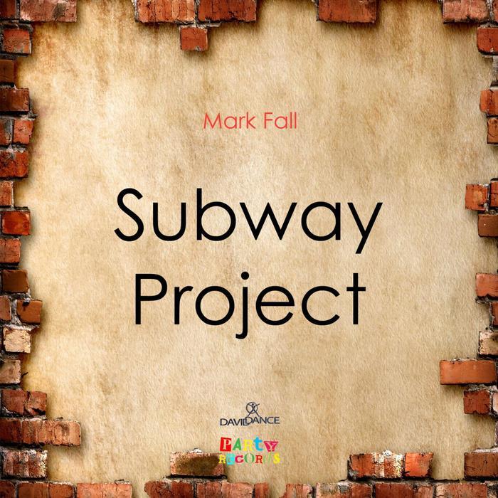 FALL, Mark - Subway Project