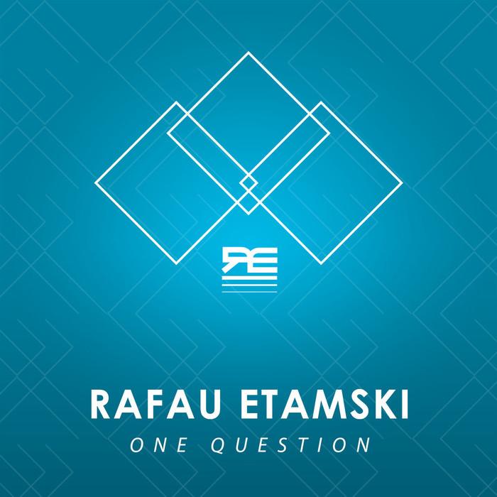 ETAMSKI, Rafau - One Question