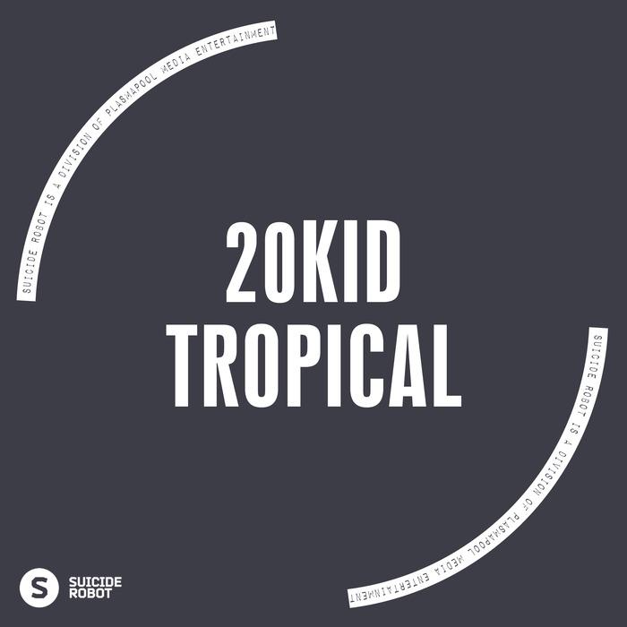 20KID - Tropical