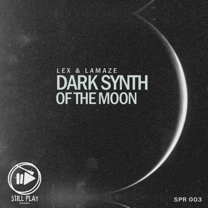 LEX & LAMAZE - Dark Synth Of The Moon