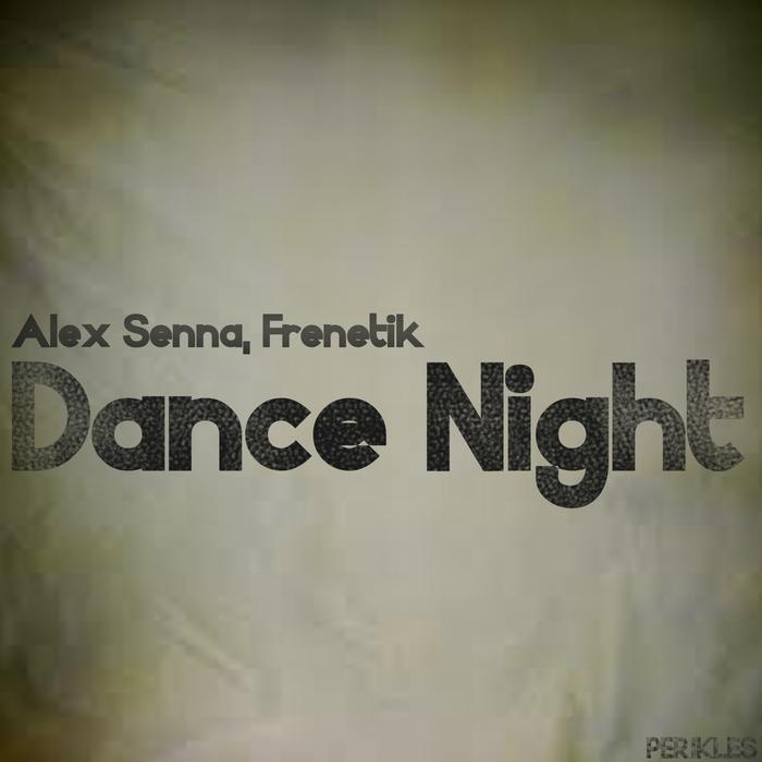 SENNA, Alex/FRENETIK - Dance Night