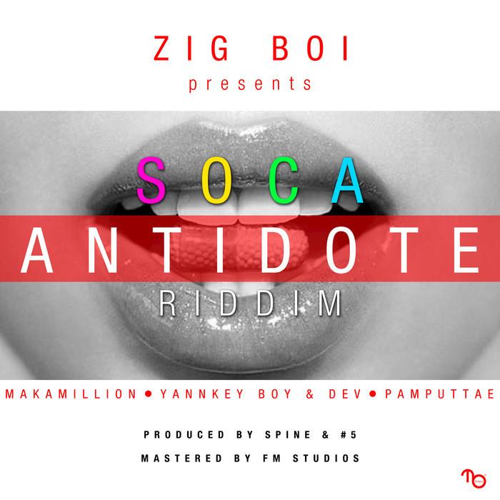 MAKAMILLION/YANKEY BOY/DEV/PAMPUTTAE/SPINE/5 - Soca Antidote Riddim