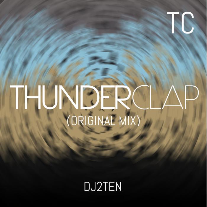 DJ2TEN - Thunderclap