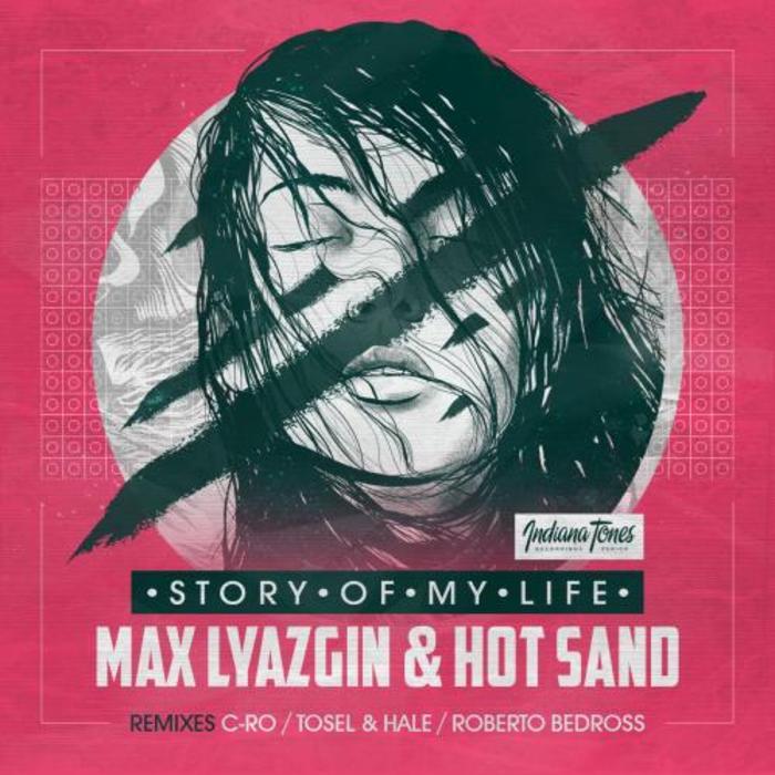 LYAZGIN, MAX/HOT SAND - Story Of My Life