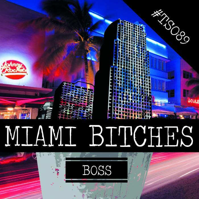 BOSS - Miami Bitches (Explicit)