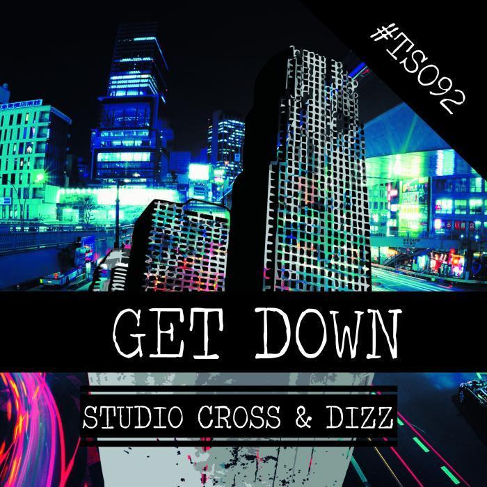 STUDIO CROSS/DIZZ - Get Down