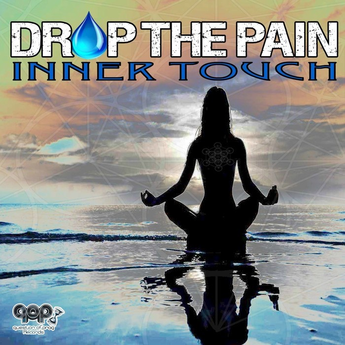 DROP THE PAIN - Inner Touch