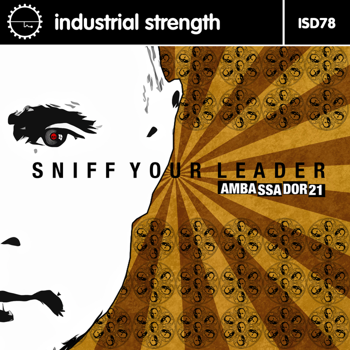 AMBASSADOR21 - Sniff Your Leader