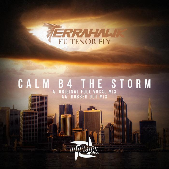 TERRAHAWK/TENOR FLY - Calm B4 The Storm