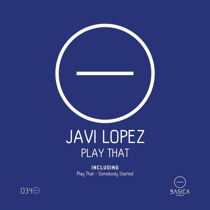 LOPEZ, Javi - Play That