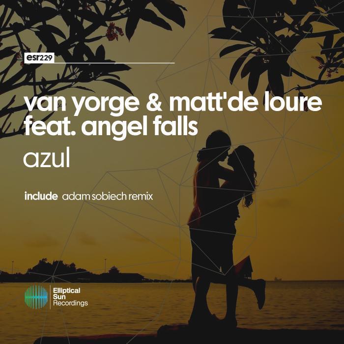 YORGE, Van/MATT'DE LOURE feat ANGEL FALLS - Azul