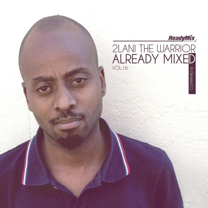 2LANI THE WARRIOR/VARIOUS - Already Mixed Volume 16
