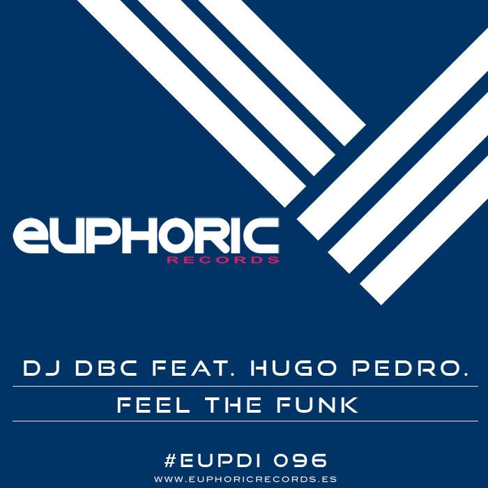 DJ DBC feat HUGO PEDROARENA - Feel The Funk