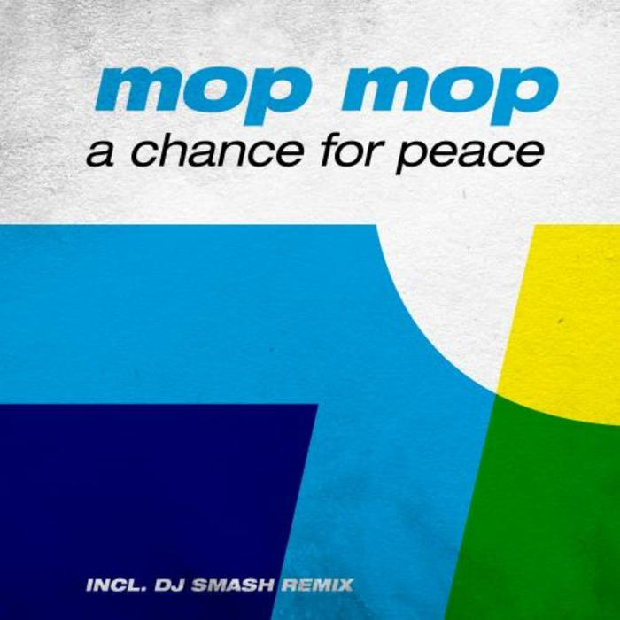 MOP MOP - A Chance For Peace