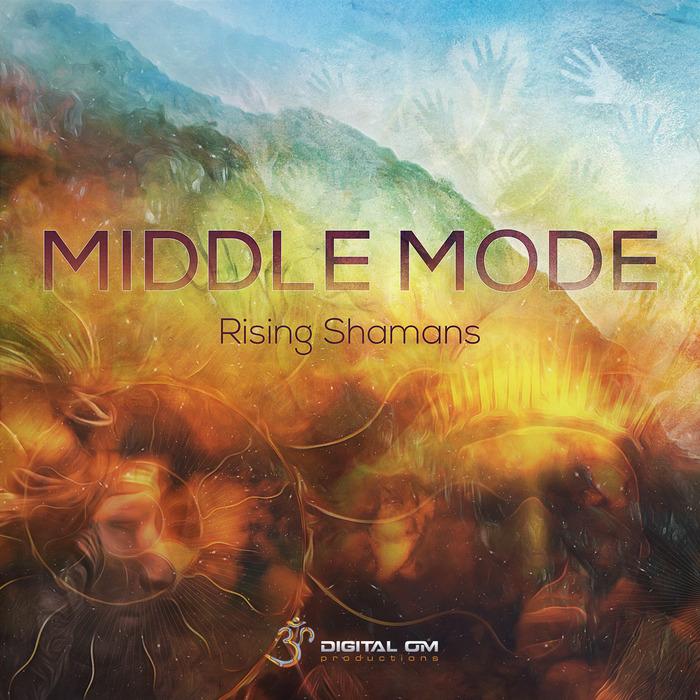 MIDDLE MODE - Rising Shamans