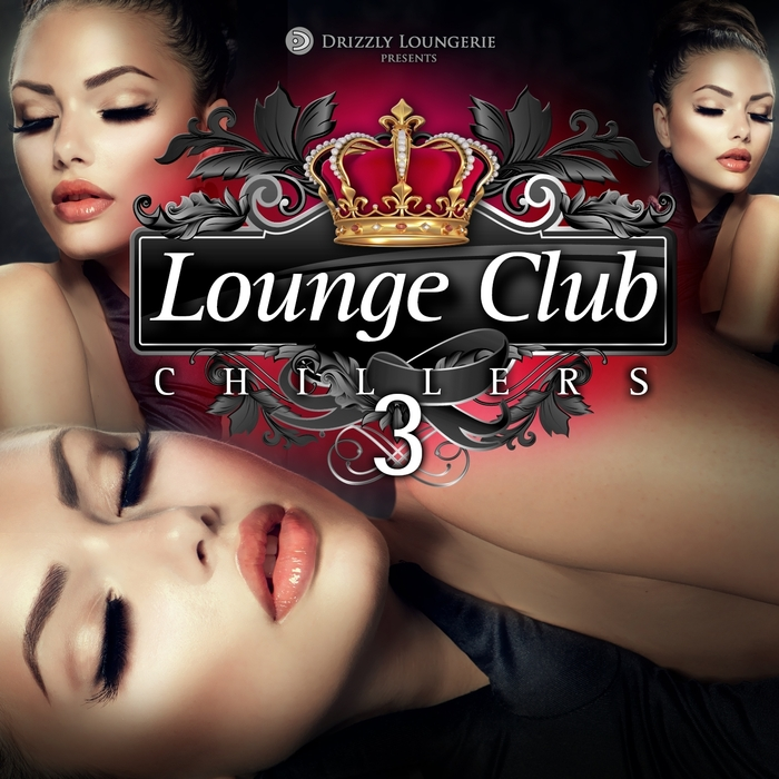 VARIOUS - Lounge Club Chillers Volume 3
