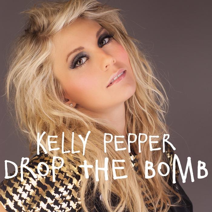 PEPPER, Kelly - Drop The Bomb