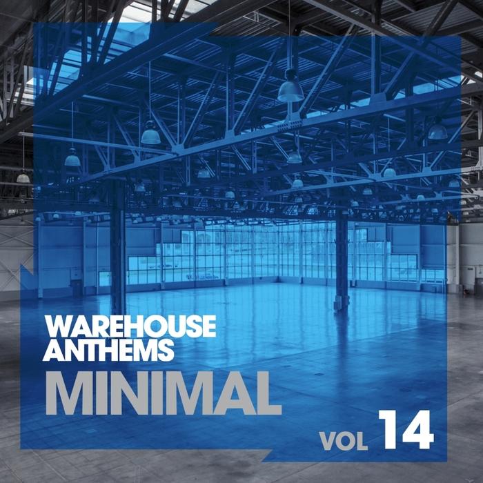 VARIOUS - Warehouse Anthems: Minimal Vol 14