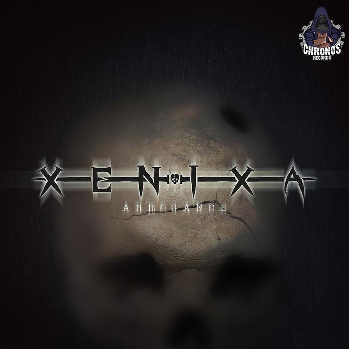 XENIXA - Arrogance