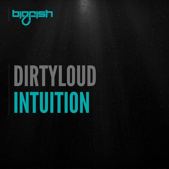 DIRTYLOUD - Intuition
