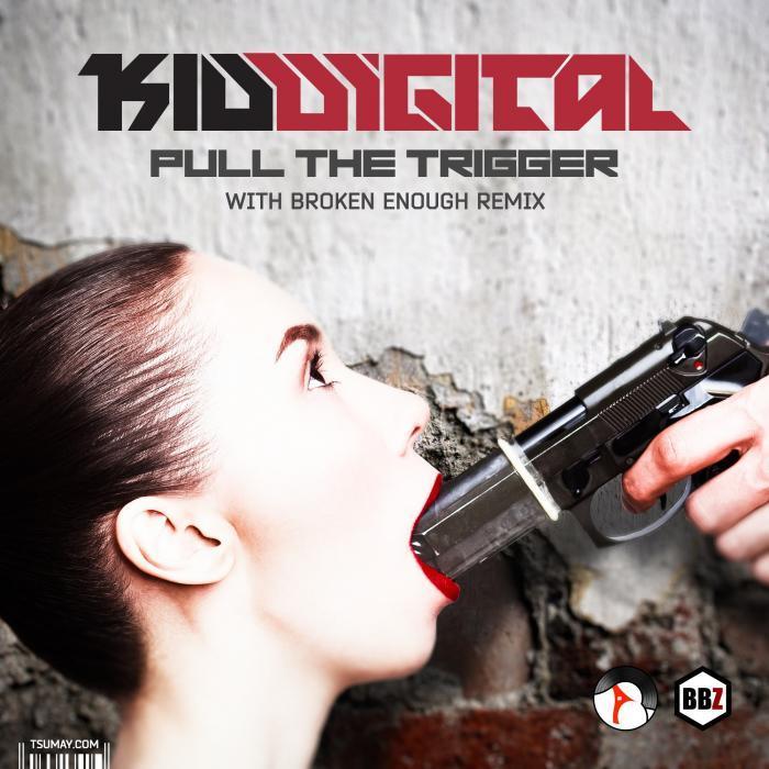 KID DIGITAL - Pull The Trigger