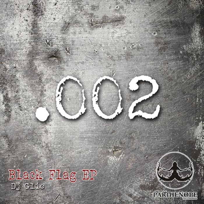DJ GLIC - Black Flag EP