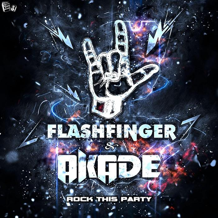 FLASH FINGER/AKADE - Rock This Party
