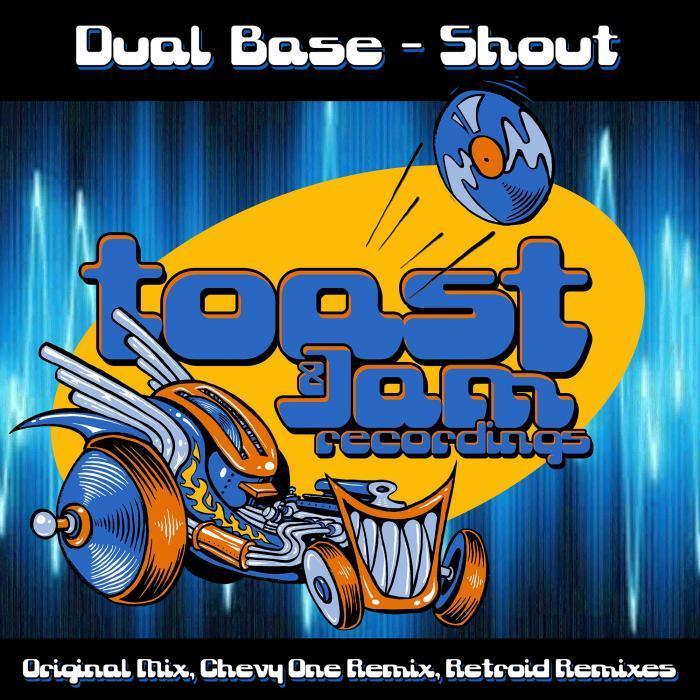 DUAL BASE - Shout