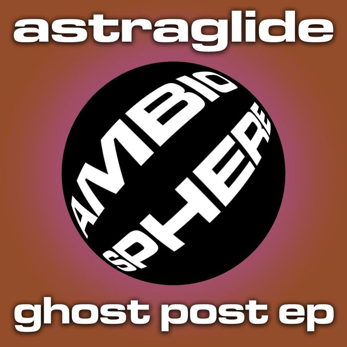 ASTRAGLIDE - Ghost Post EP