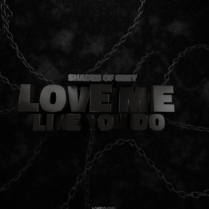 SHADES OF GREY - Love Me Like You Do