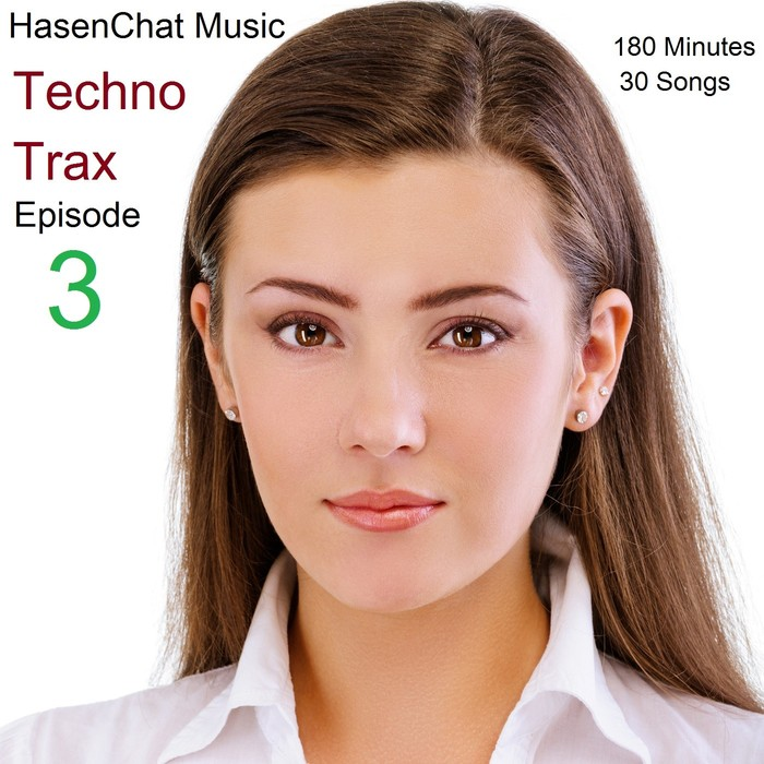 HASENCHAT MUSIC - Techno Trax: Episode 3 (house mixes)