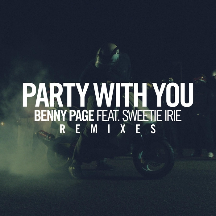 PAGE, Benny feat SWEETIE IRIE - Party With You (remixes)