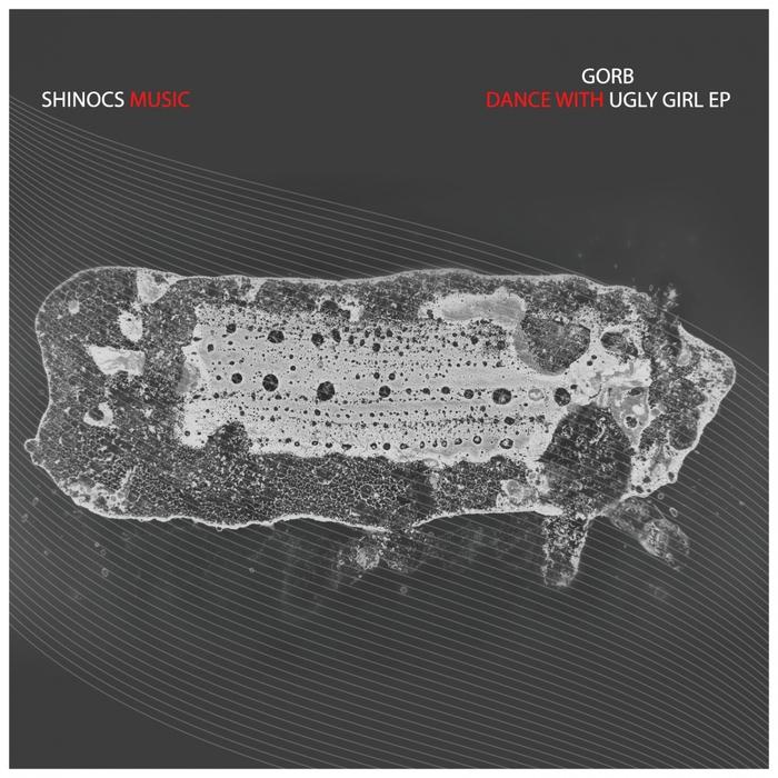 GORB - Dance With Ugly Girl EP