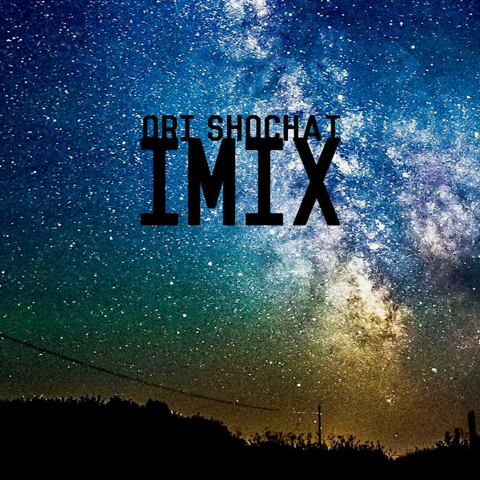 ORI SHOCHAT - Imix