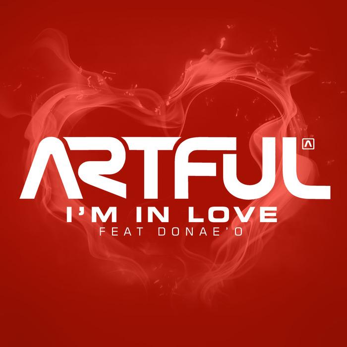 ARTFUL feat DONAE'O - I'm In Love