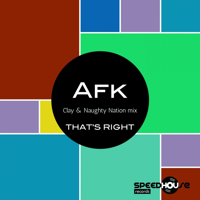 AFK - That's Right (Clay & Naughty Nation mix)