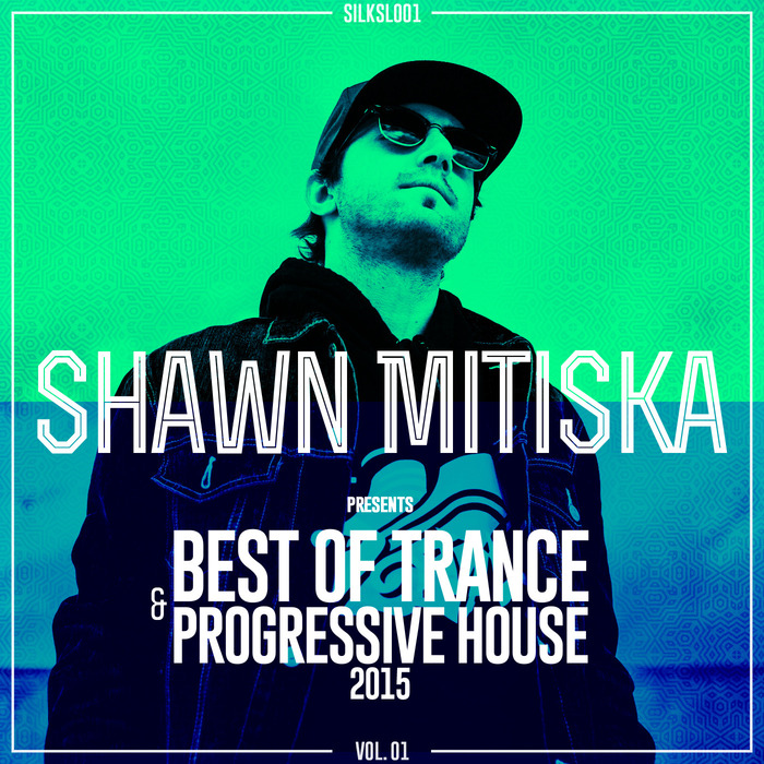 VARIOUS - Shawn Mitiska Pres. Best Of Trance & Progressive House 2015, Vol  01