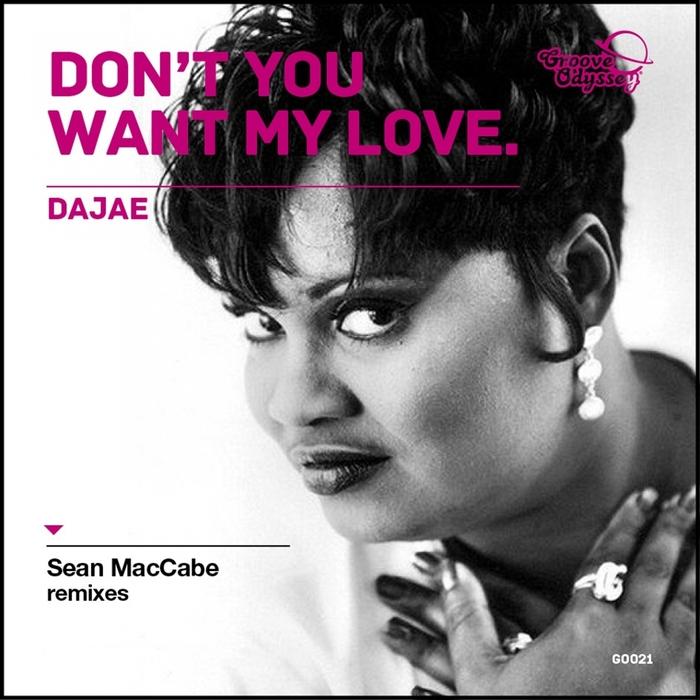 DAJAE - Dont You Want My Love (Sean McCabe remixes)