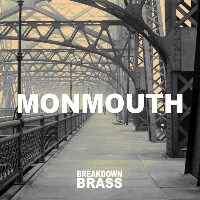 BREAKDOWN BRASS - Monmouth