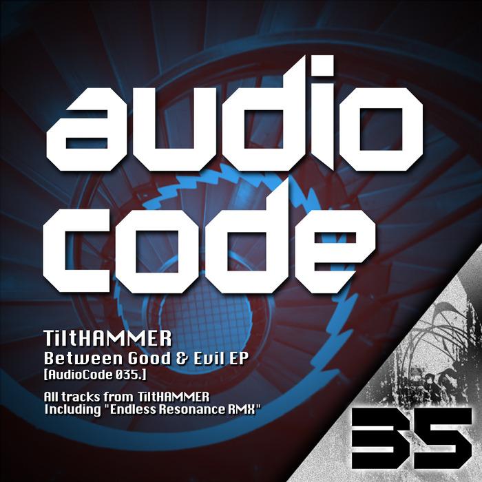 TILTHAMMER - Between Good & Evil EP