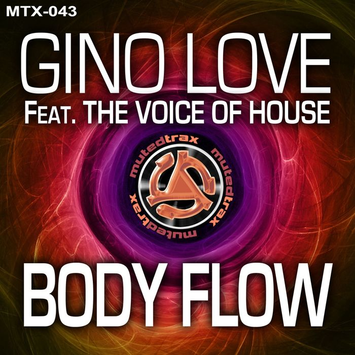 GINO LOVE/THE VOICE OF HOUSE - Body Flow
