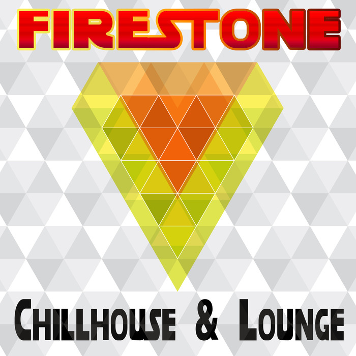 VARIOUS - Firestone Chillhouse & Lounge