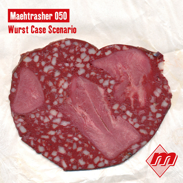 VARIOUS - Maehtrasher 050: Wurst Case Scenario