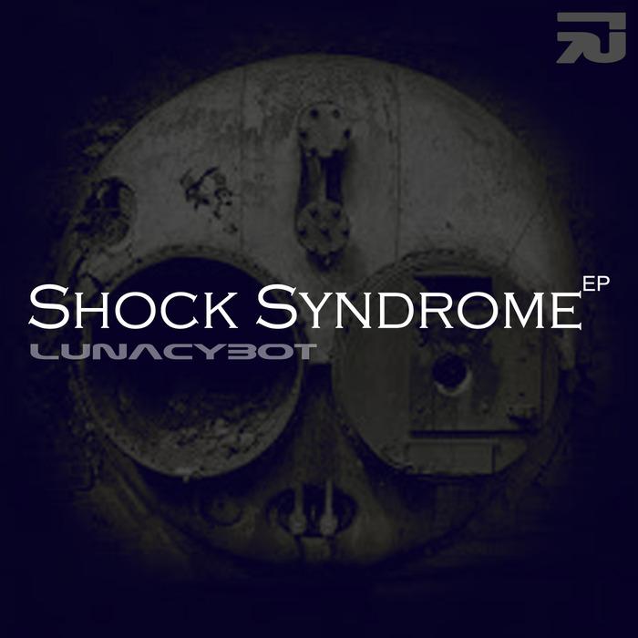 LUNACYBOT - Shock Syndrome