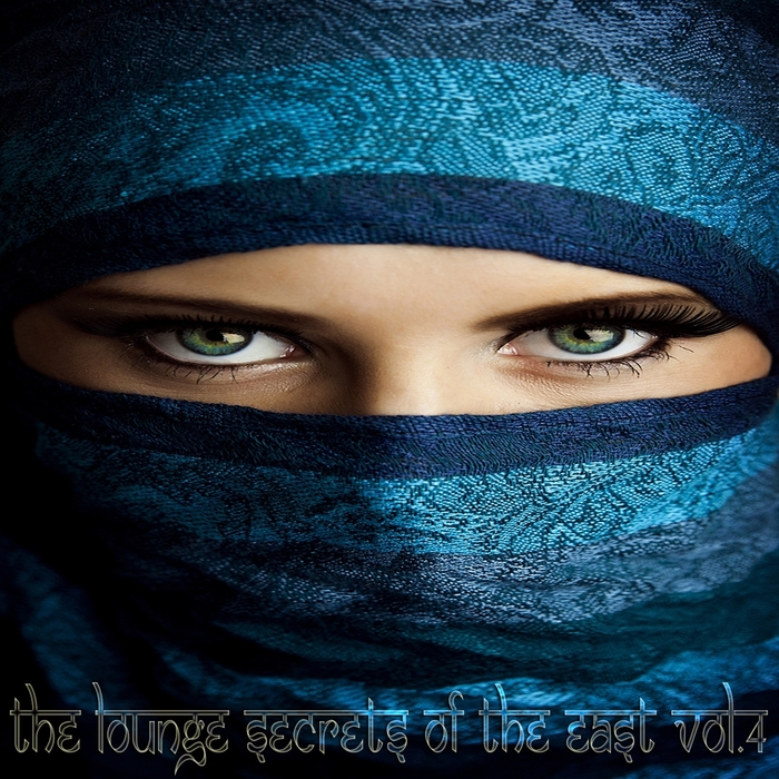 VARIOUS - The Lounge Secrets Of The East Volume 4 Exotic Cafe Bar Sounds Of Buddha